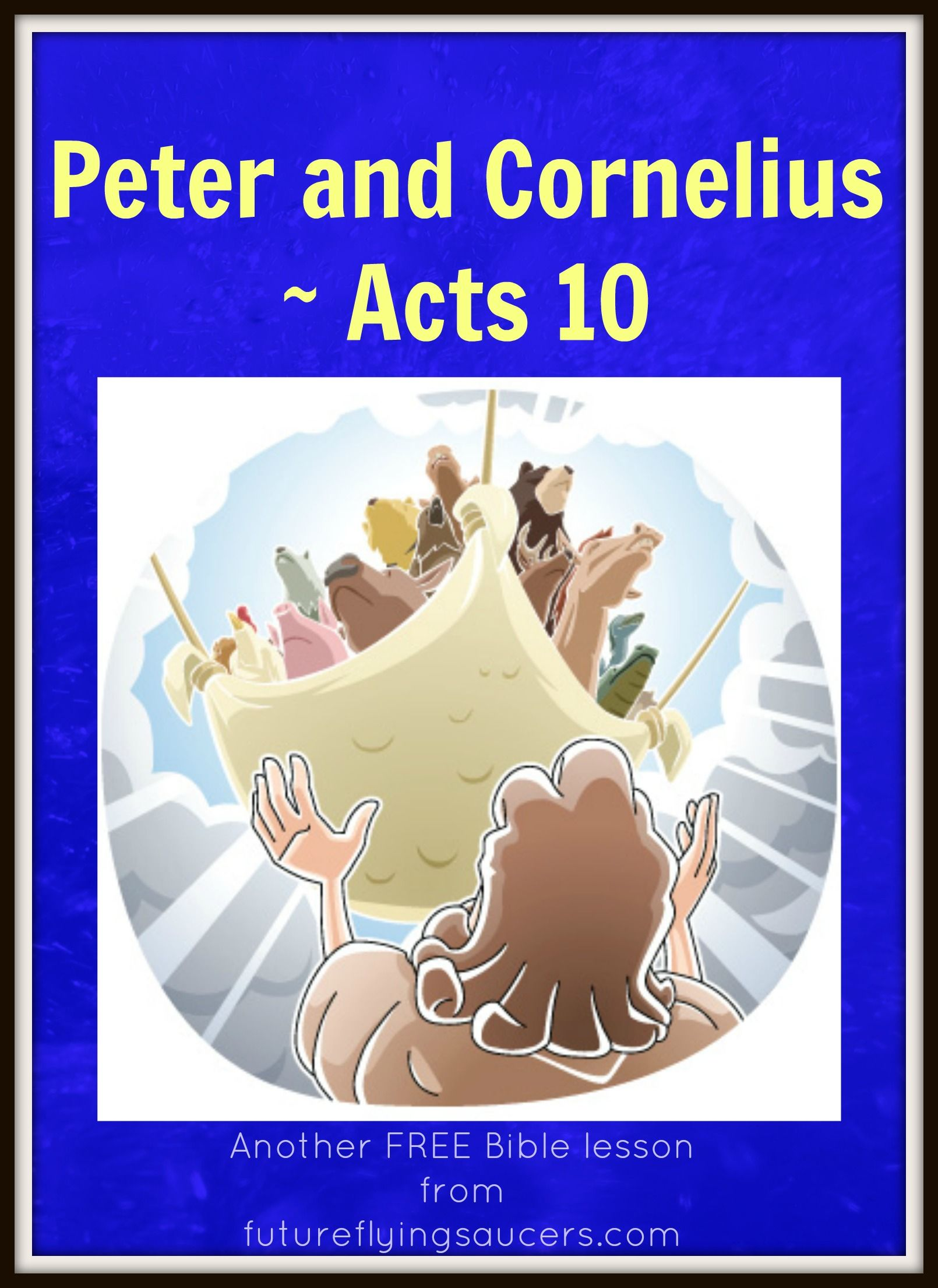 Peter And Cornelius Acts 10 Acts 10 Bible Lesson For Kids