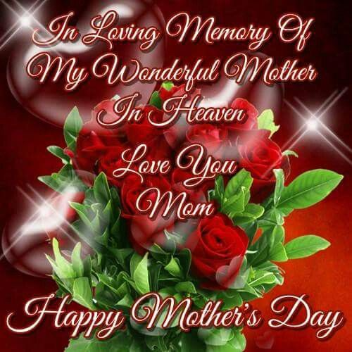 Quotes To Remember Happy Mother Day Quotes Mother S Day In Heaven Happy Mothers Day Pictures