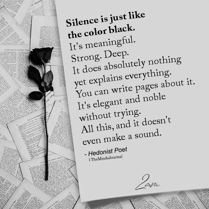 Silence Is Just Like The Color Black