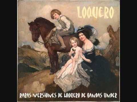 Raras versiones de Loquero de bandas Under (2014)