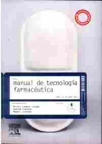 Manual de tecnología farmacéutica / Mª del Carmen Lozano, Damián Córdoba, Manuel Córdoba. 2012
