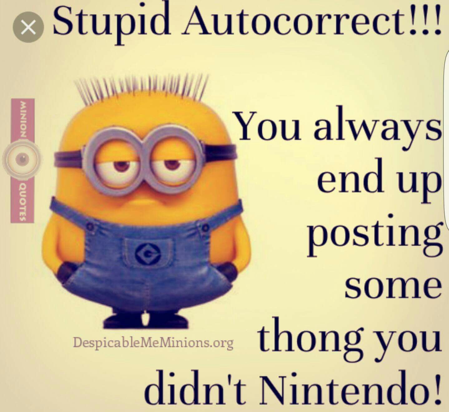 For All Those Times Autocorrect Screwed Us. Read This Collection Of 11 Funny  Autocorrect Quotes. Minions 1 ...