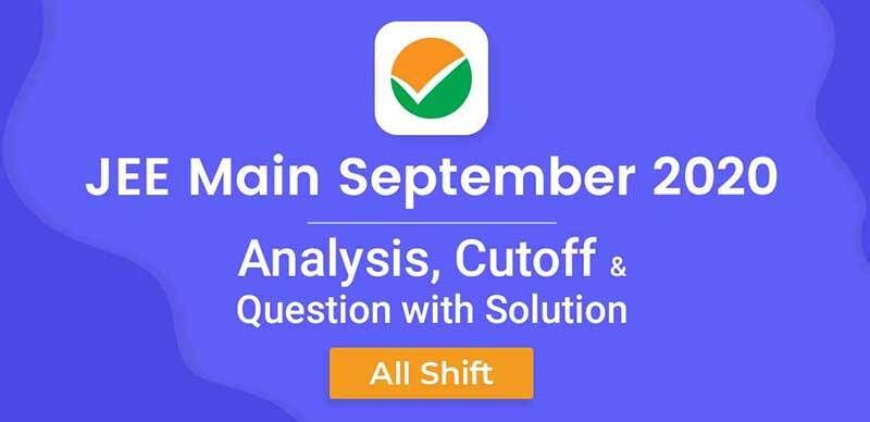 Jee Main September 2020 Analysis Cutoff Question With Solution All Shift In 2020 This Or That Questions Analysis Solutions