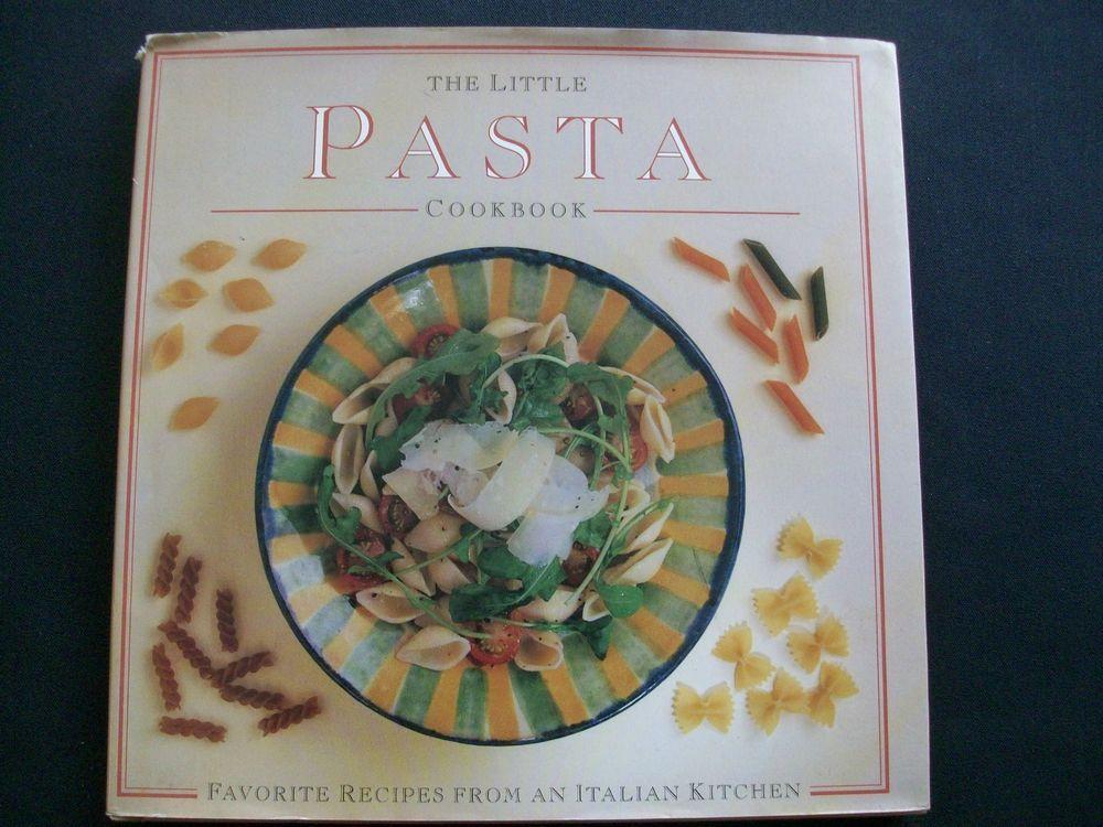 The Little Pasta Cookbook 1996 HC DJ (93014-1176) pasta, cookbooks, basic cook