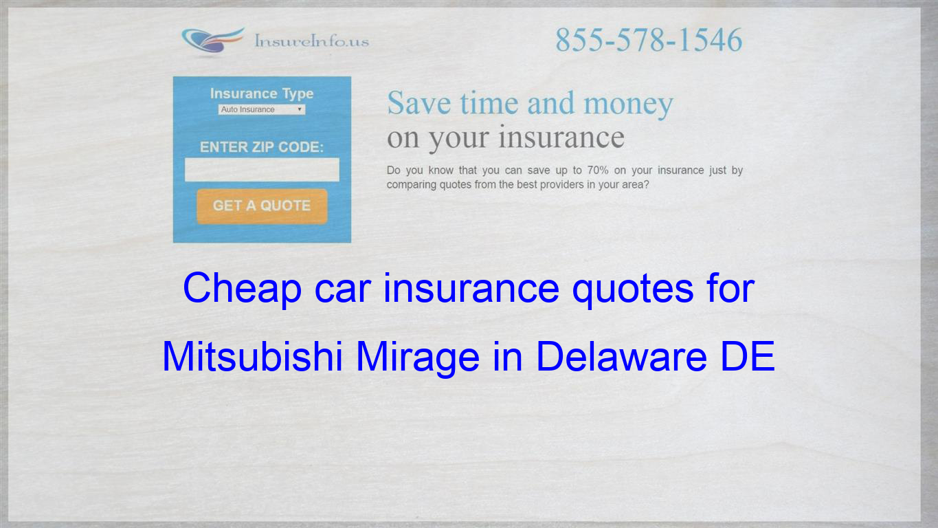 How To Find Affordable Insurance Rates For Mitsubishi Mirage De
