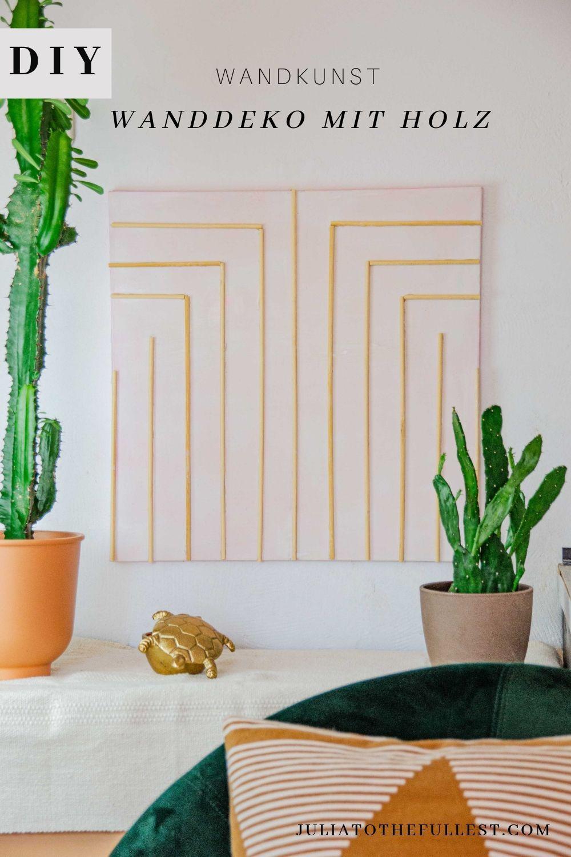 Leinwand Gestalten Diy Wanddeko Mit Holz Großes Wandbild Machen Diy Wanddekorationen Diy Wanddeko Wandkunst Diy