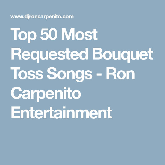 Garter Toss Songs: Top 50 Most Requested Bouquet Toss Songs