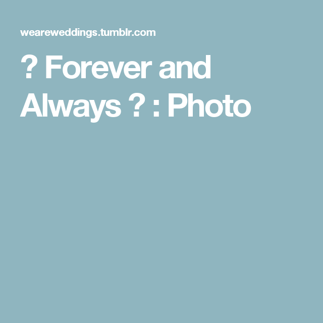 ❤ Forever and Always ❤ : Photo
