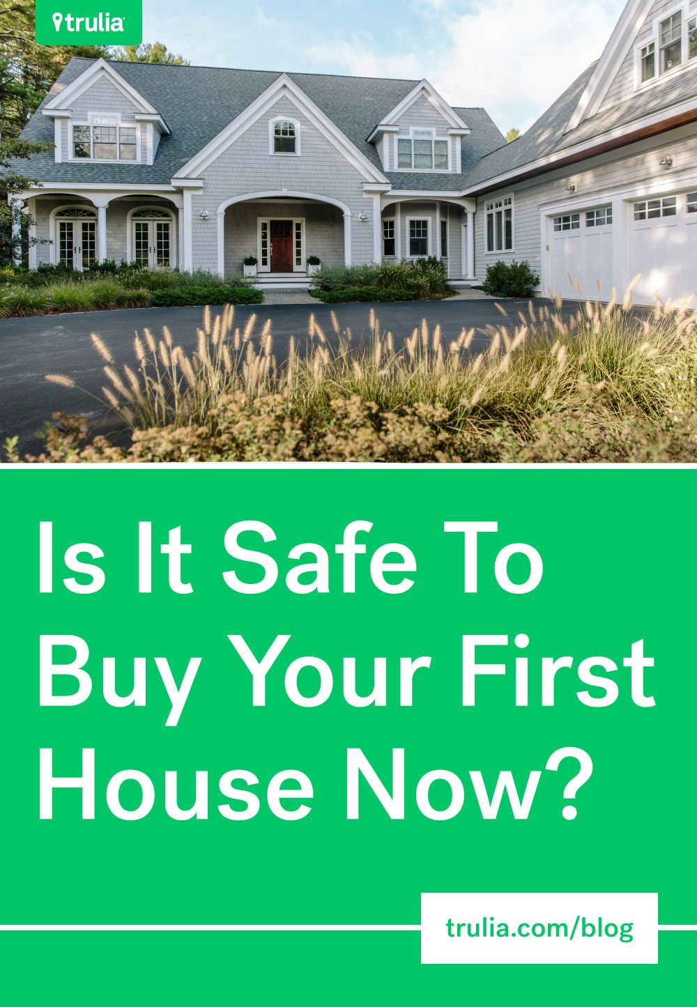 Is Now A Good Time For Buying A House Real Estate 101 Trulia Blog Home Buying Tips Real Estate House