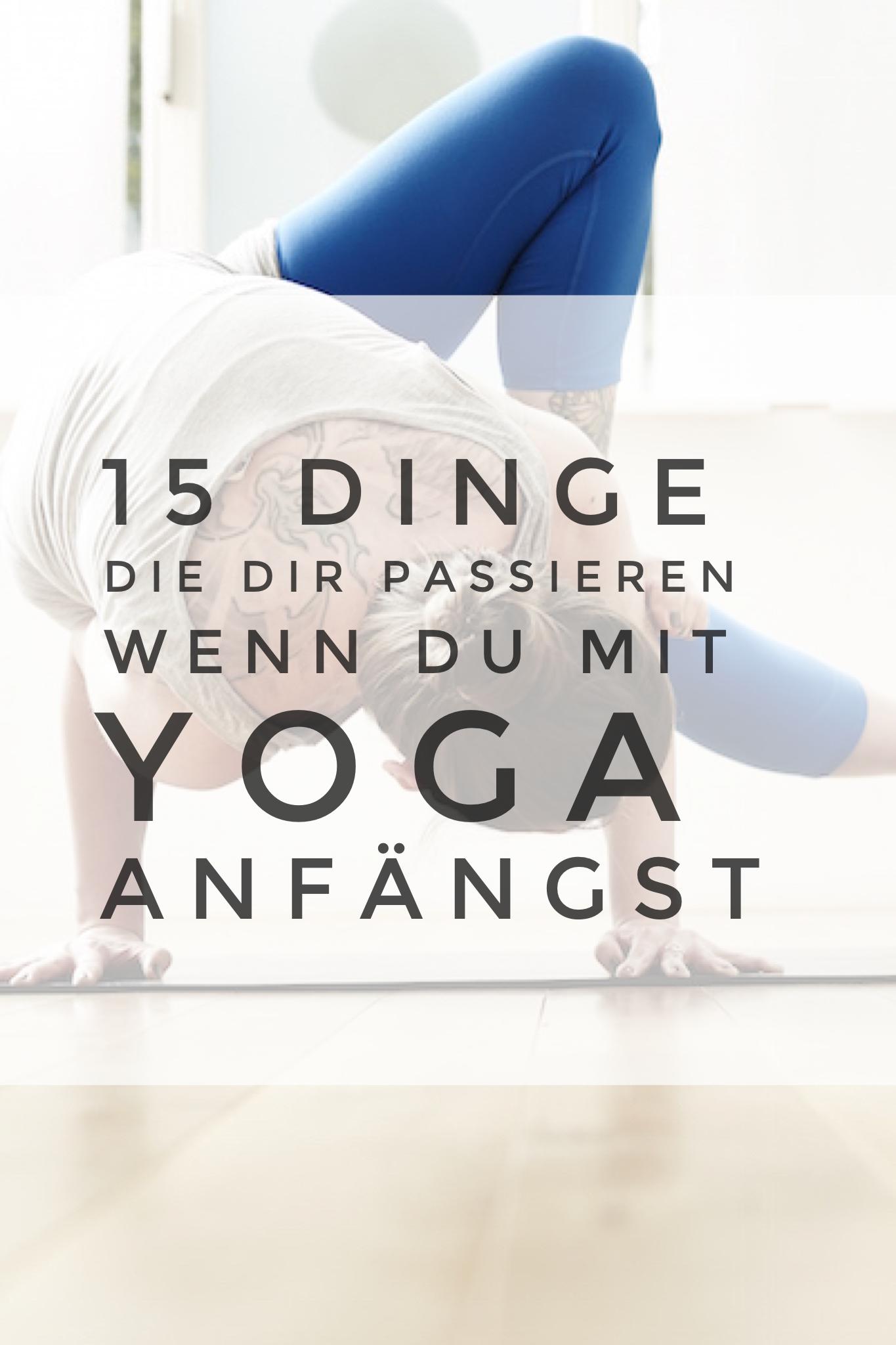 15 Dinge die dir passieren, wenn du mit Yoga anfängst   Happy minds ...