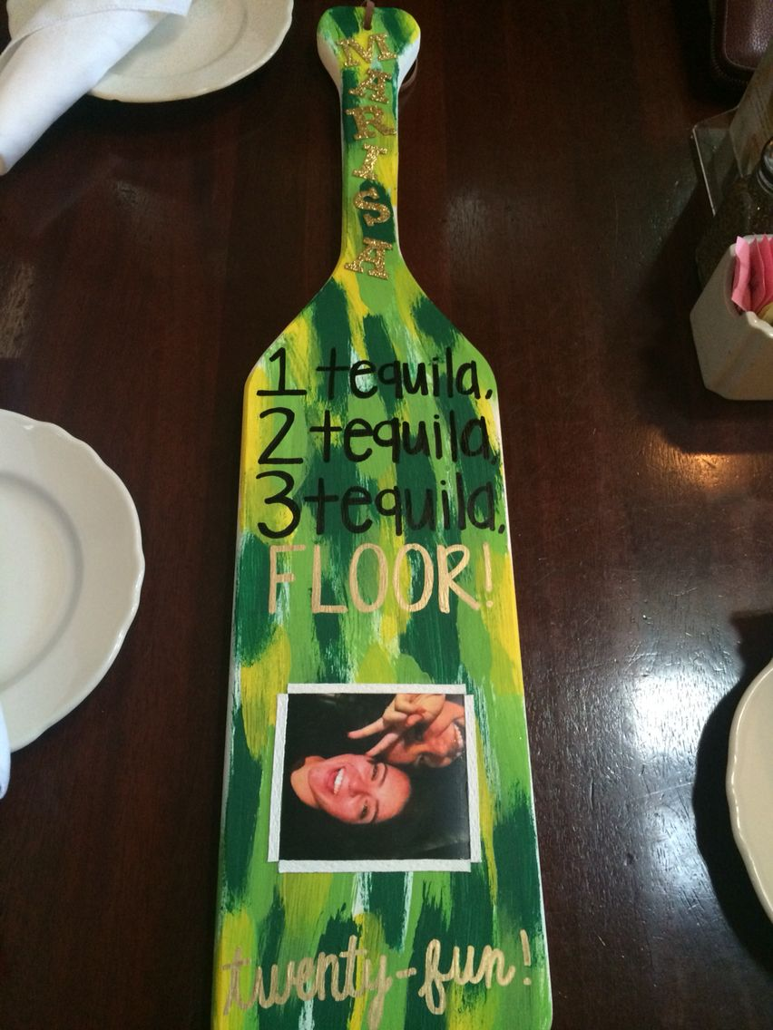 1 Tequila 2 Tequila 3 Tequila Floor Inspired 21st Birthday Paddle For Alpha Sigma Tau 21st Birthday Paddle Alpha Phi Crafts 21st Bday Ideas