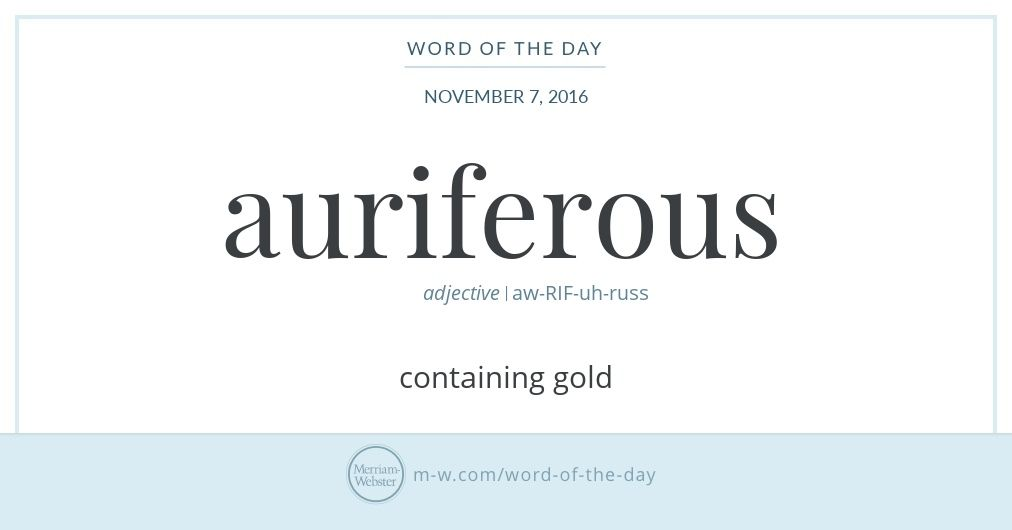 Word Of The Day Auriferous Wordsmithery Pinterest Chemistry