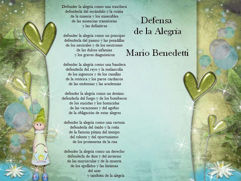 Poema Defensa De La Alegria Mario Benedetti Defensa De La Alegria Mario Benedetti Frases Para Mama