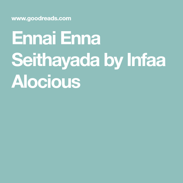 Ennai Enna Seithayada by Infaa Alocious | t in 2019 | Novels to read