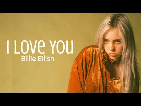 Pilna Guma Kvadrantas Billie Eilish I Love You Yenanchen Com