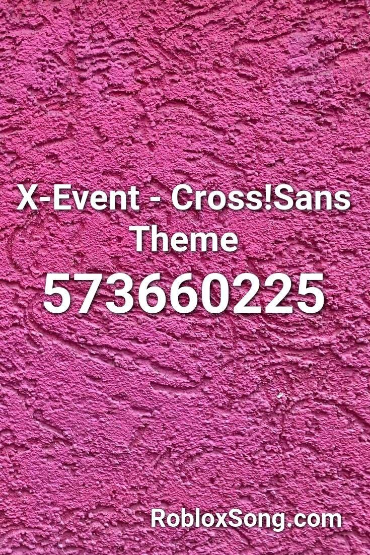 X Event Cross Sans Theme Roblox Id Roblox Music Codes Roblox Undertale Death Note L