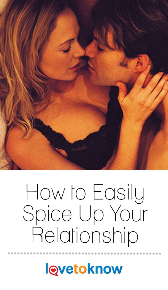 How to Easily Spice Up Your Relationship | Relationship ...