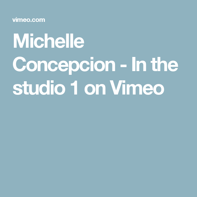 Michelle Concepcion - In the studio 1 on Vimeo