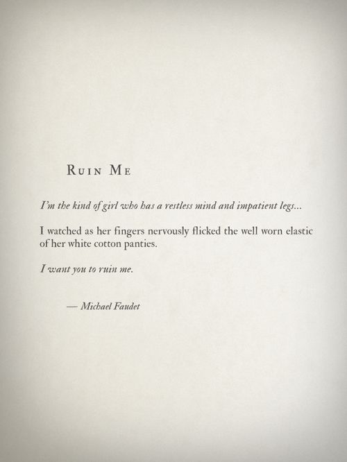 Ruin Me Michael Faudet Michael Faudet Poems Words
