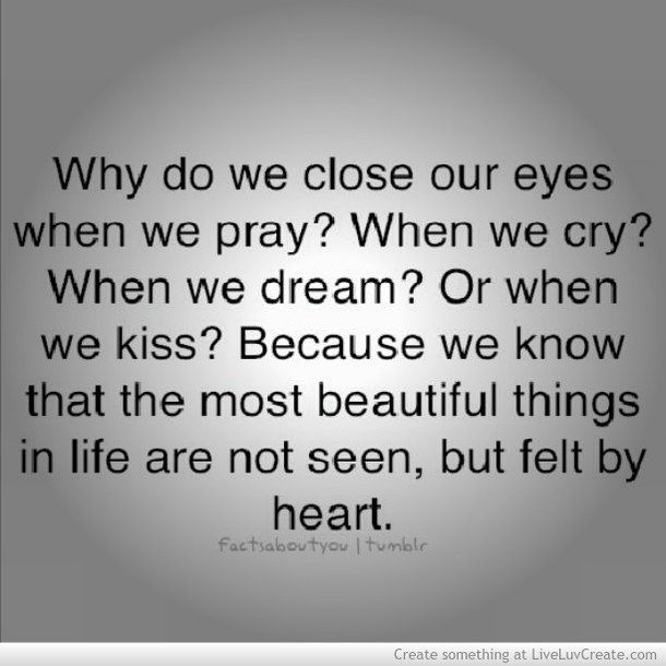 Because The Most Beautiful Things In Life Are Not Seen But Felt With Heart Quotes Of LifeLove