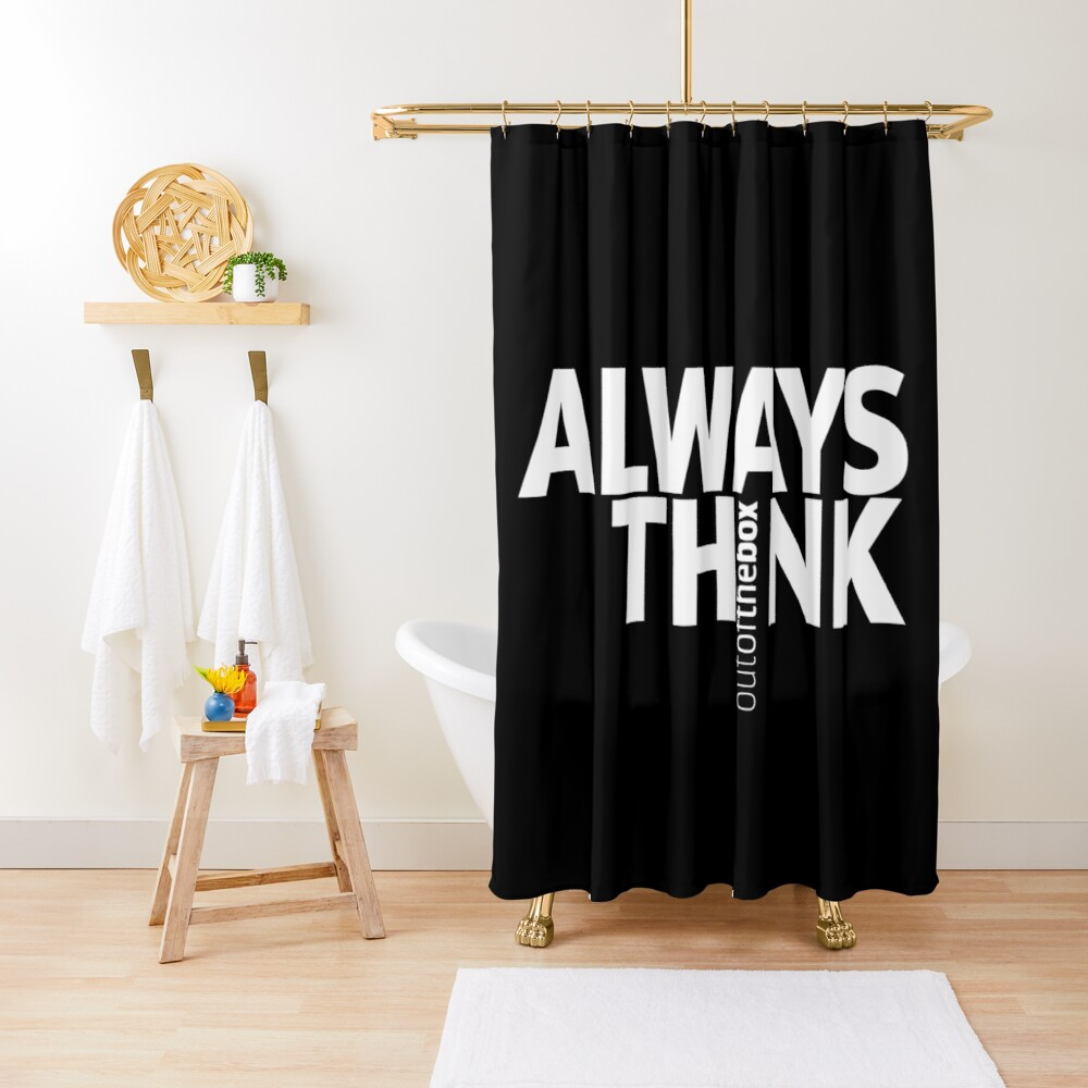 Always Think Out Of The Box Shower Curtain Black Shower