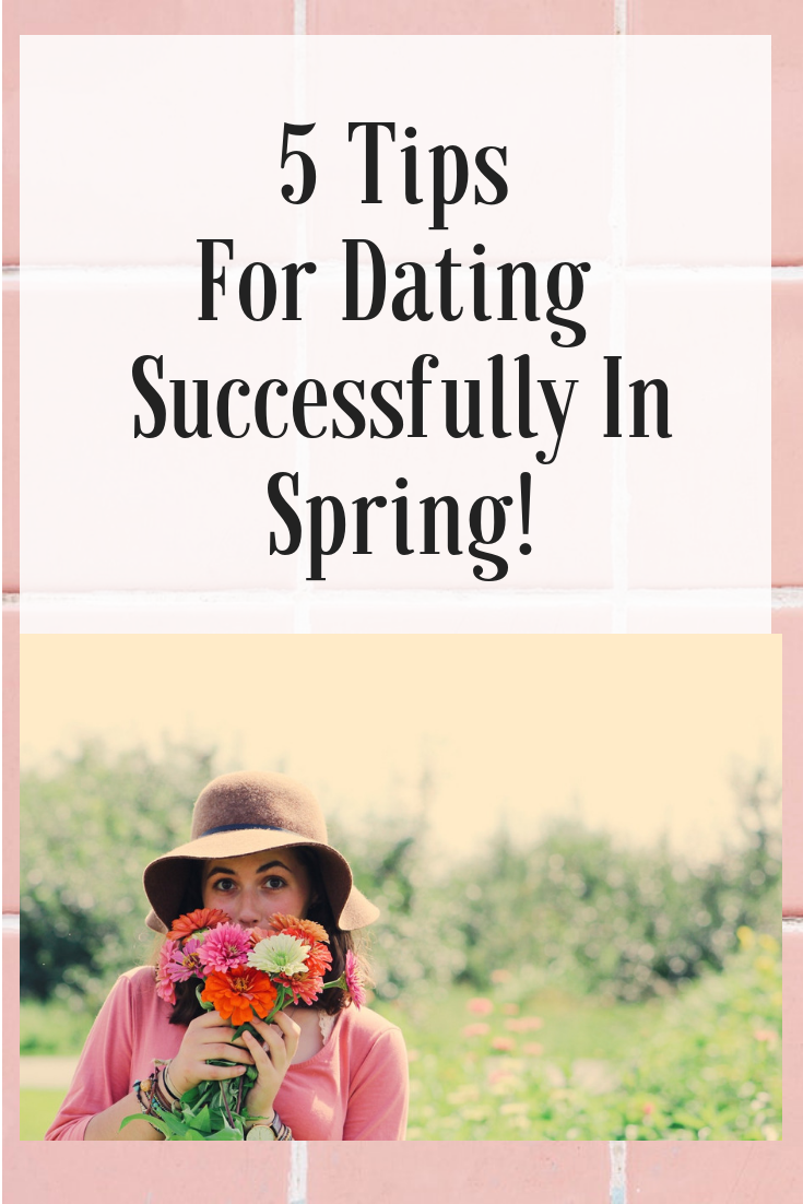 Spring dating tips