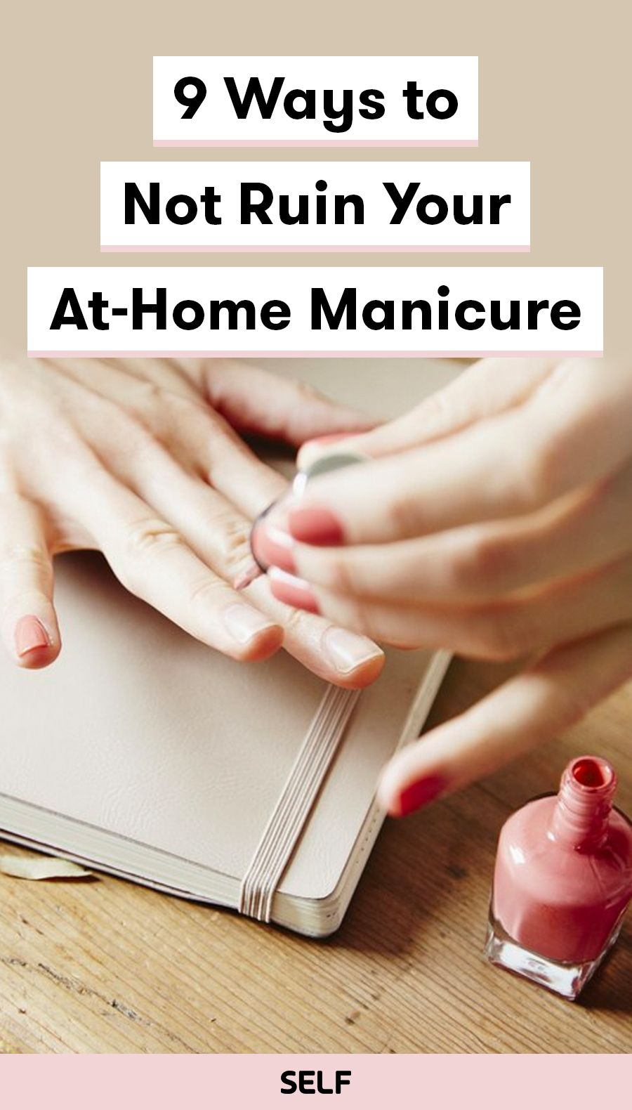 9 Ways to Not Ruin Your AtHome Manicure Manicure at