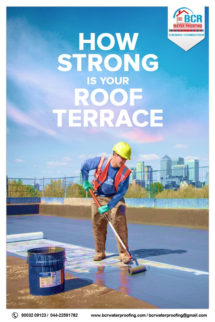 How Strong Is Your Roof Terrace Contact Our Bcr Waterproofing Experts Www Bcrwaterproofings Com 91 90032 09123 Roof Terrace Roof Terrace