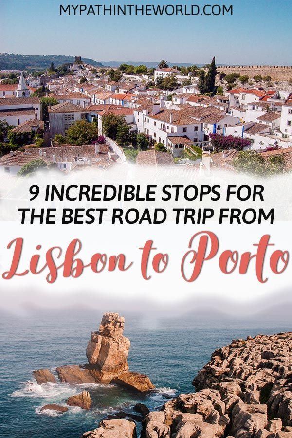 9 Awesome Stops for Your Road Trip from Lisbon to Porto #traveltoportugal