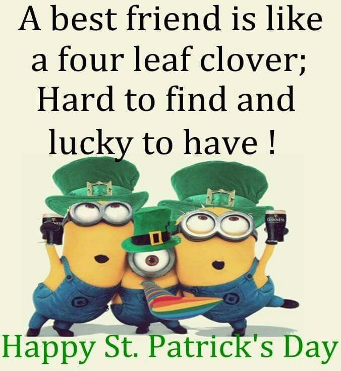 Funny Friendship Day Quotes: Minions, Minions Quotes, St Patricks