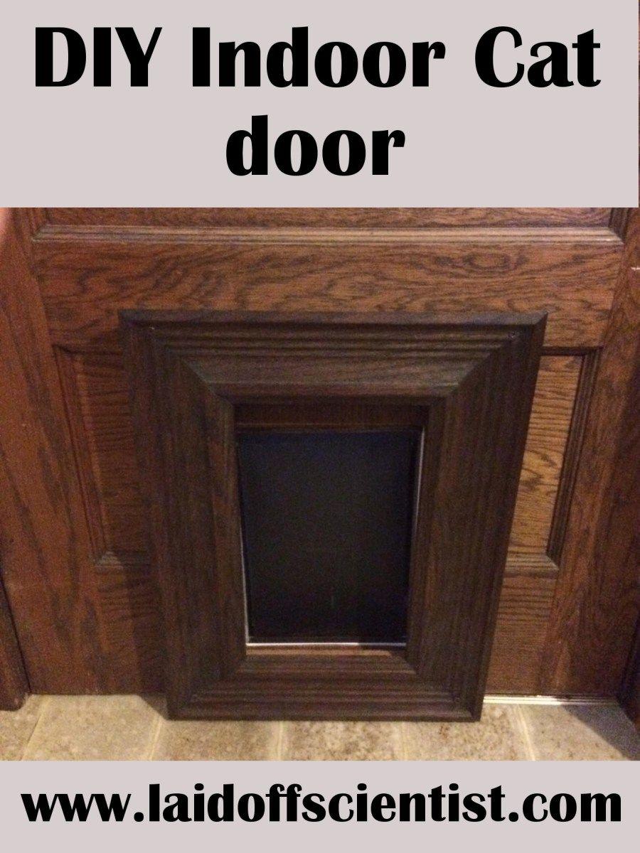 Diy Indoor Cat Door The Laid Off Scientist Cat Door Diy Cat Door Diy Door