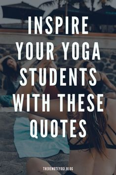 50+ Quotes for Themed Yoga Classes