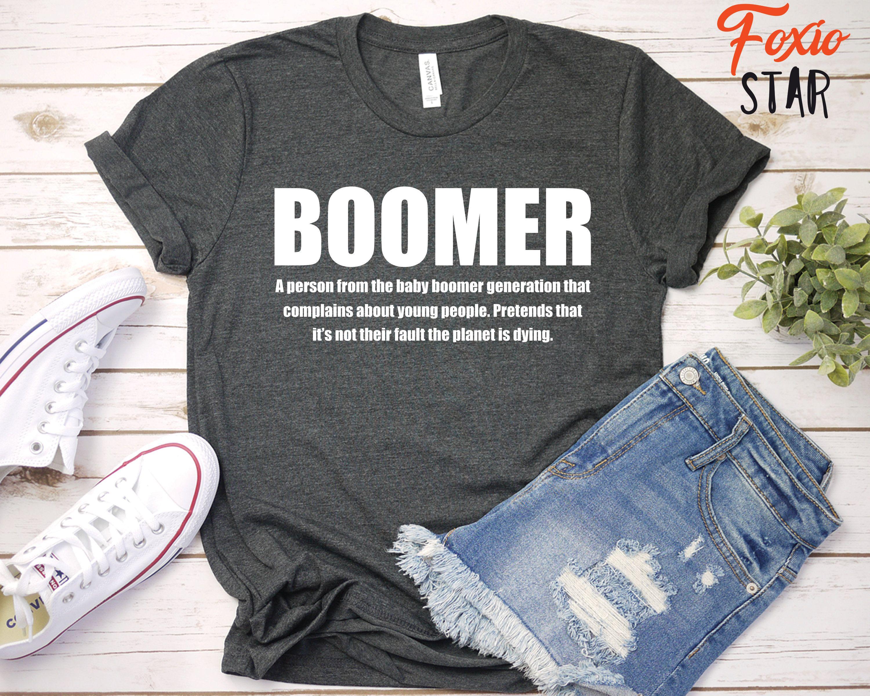 Boomer Definition Shirt Dank Meme T Shirt Boomer Etsy Nerd Shirts Mom Shirts Shirts