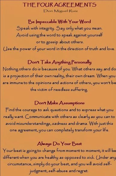 The Four Agreements By Mexican Shaman Don Miguel Ruiz They Are
