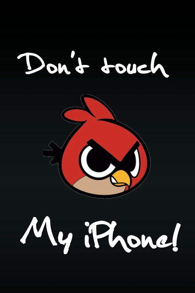 dont touch my phone wallpaper angrybirds angry birds ...