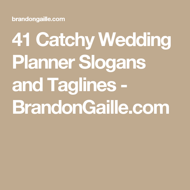 41 Catchy Wedding Planner Slogans And Taglines Brandongaille