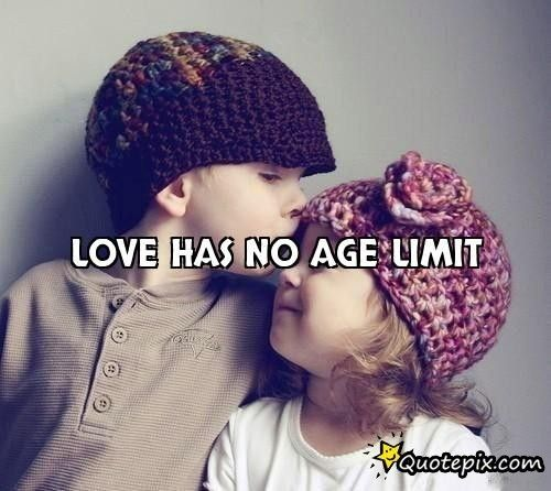 Love Has No Age Limit Love Is Liefde Is Quotes