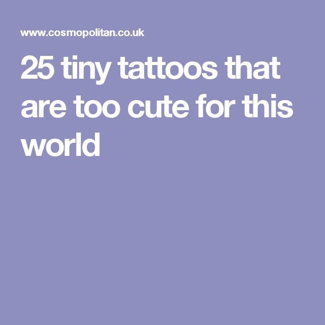 unique Tiny Tattoo Idea - 25 tiny tattoos that are too cute for this world