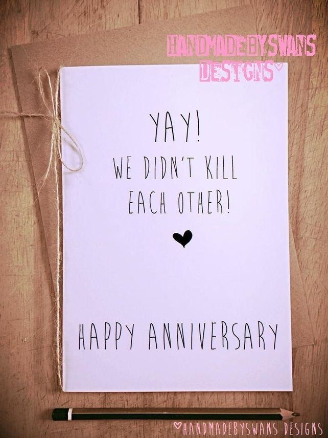 Yay We Didnt Kill Each Other Happy Anniversary Cheeky
