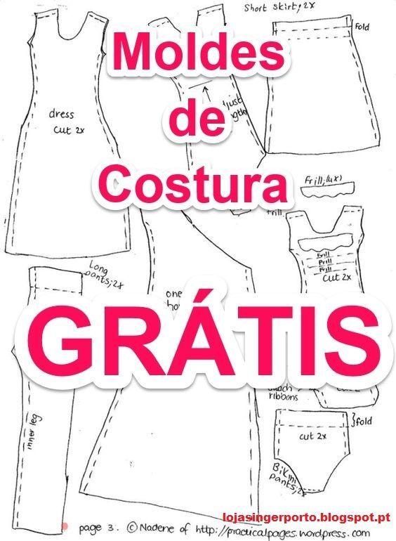 Moldes de Costura Grátis (LOJA SINGER PORTO) | Pinterest | Costura ...