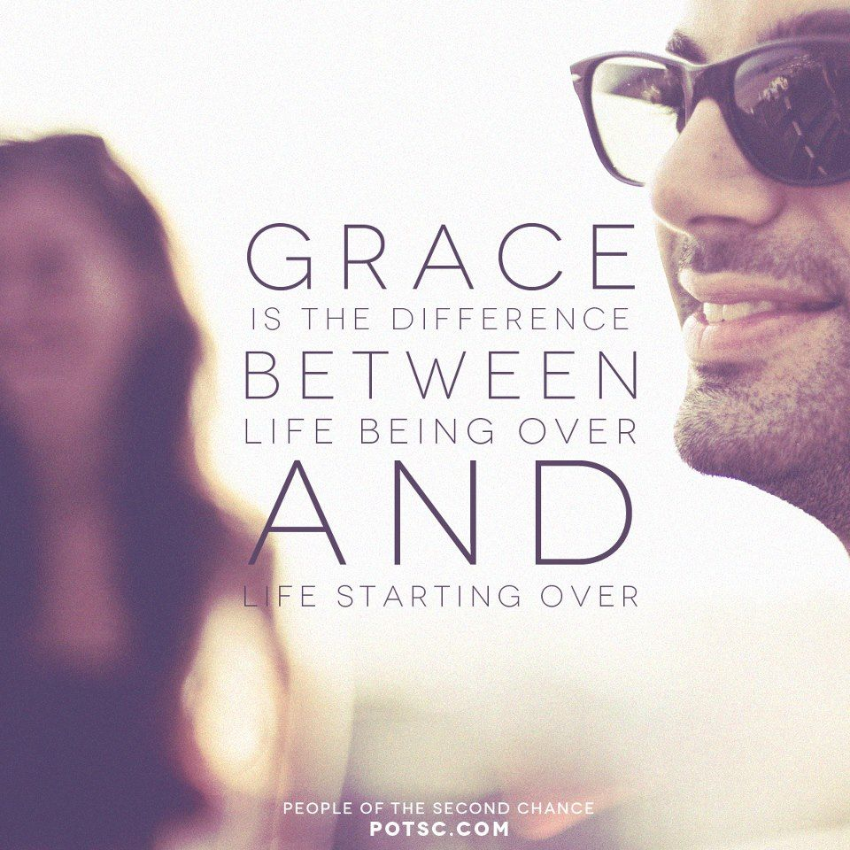 grace is the difference between life being over and life
