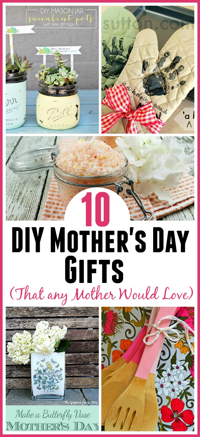 10 DIY Mother's Day Gifts Any Mother Would Love