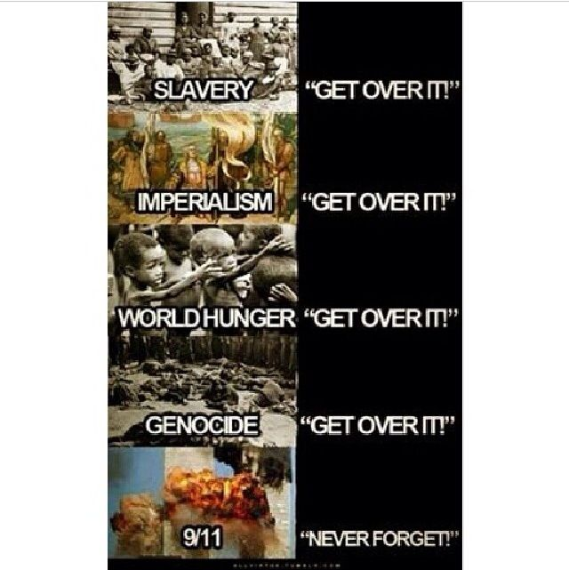 differences between slavery, imperialism, world hunger, genocide, and 9/11 smh American government