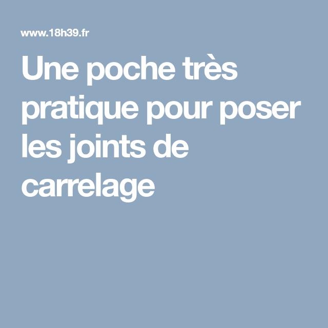 Une Poche Tres Pratique Pour Poser Les Joints De Carrelage Joint De Carrelage Carrelage Pratique