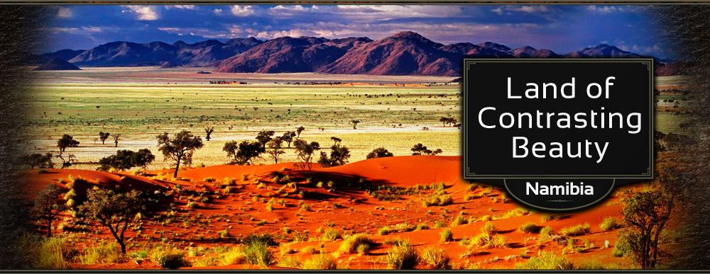 Namibia, Land of Contrasting Beauty