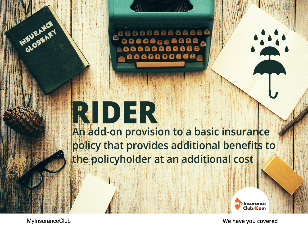 Rider An Add On Provision To A Basic Insurance Policy That