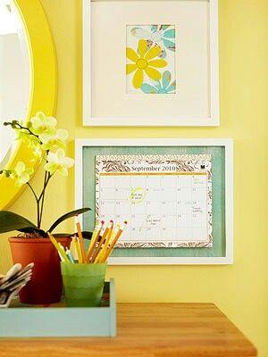 Great calendar idea. Take a basic frame, remove glass, cover ...