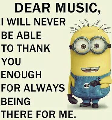 Love Music Funny Minion Quotes Funny Quotes Minions Quotes
