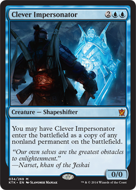 Clever Impersonator | Khans of Tarkir | MAGIC: THE GATHERING You can clone any non-land permanent?!?