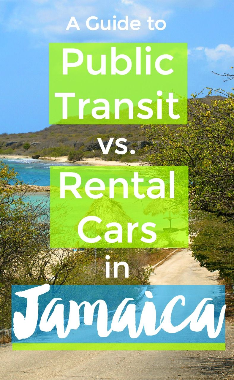 How To Get Around In Jamaica A Guide To Public Transit Vs Rental Cars Jamaica Travel Transformational Travel Travel Insurance Companies